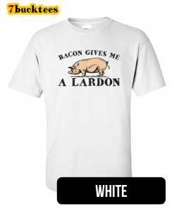 bacon-gives-me-a-lardon-tshirt-white-247x300 Welcome to 7bucktees by A.B. Dada