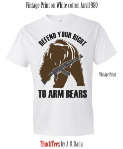 defend-your-right-to-arm-bears-tshirt-tank-top-white-247x300 Welcome to 7bucktees by A.B. Dada