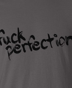 fuck-perfection-tshirt-zoom