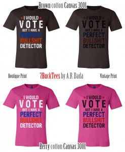 i-would-vote-perfect-bullshit-detector-tshirt-tank-top-red-brown-berry-247x300 Welcome to 7bucktees by A.B. Dada