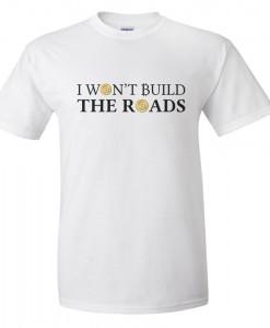 wont-build-the-roads-bitcoin-tshirt-white2